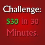 Challenge: Making $30 Online in 30 Minutes–Part 1